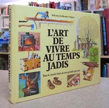 L'ART DE VIVRE AU TEMPS JADIS. PAR SÉLECTION DU READER'S DIGEST