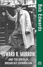 Turning Points in History Ser.: Edward R. Murrow and the Birth of Broadcast...