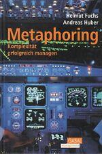 Metaphoring * Komplexität erfolgreich managen von H. Fuchs & A. Huber * Gabal