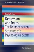 Depression and Drugs : The Neurobehavioral Structure of a Psychological Storm...