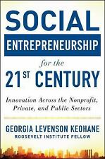 Social Entrepreneurship for the 21st Century : Innovation Across the...