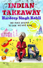 "Indian Takeaway: One Man's Attempt to Cook His Way Home, Hardeep Singh Kohli, ""A"