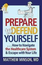 PREPARE TO DEFEND YOURSELF ... HOW TO NAVIGATE  - MATTHEW MINSON (PAPERBACK) NEW