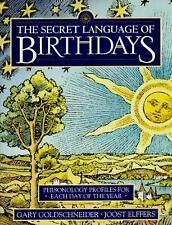 The Secret Language of Birthdays : Personology Profiles for Each Day of the...