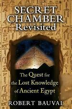 Secret Chamber Revisited : The Quest for the Lost Knowledge of Ancient Egypt...