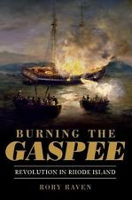 Burning the Gaspee : Revolution in Rhode Island by Rory Raven (2012, Paperback)