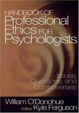 Handbook of Professional Ethics for Psychologists: Issues, Questions, and Contr