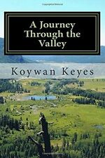 A Journey Through the Valley by Mr. Koywan Keyes (Signed Paperback)