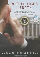 Within Arm's Length : A Secret Service Agent's Definitive Inside Account of...
