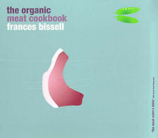 The Organic Meat Cookbook (Ebury Paperback Cookery) - Bissell, Franci