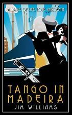 Tango in Madeira : A Dance of Life, Love and Death by Jim Williams (2013,...