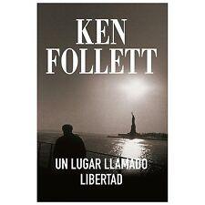 UN LUGAR LLAMADO LIBERTAD by Ken Follett (2016, Paperback)