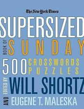 The New York Times Supersized Book of Sunday Crosswords : 500 Puzzles by New...