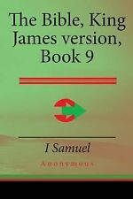 The Bible, King James Version Book 9 : 1 Samuel by Anonymous (2015, Paperback)
