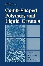 Specialty Polymers: Comb-Shaped Polymers and Liquid Crystals by V. P. Shibaev...