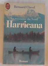 Harricana (le Royaume Du Nord) - Bernard Clavel