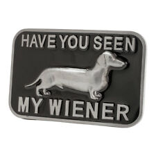Have You Seen my Wiener? Funny Adult Belt Buckle Dog