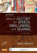 Netter's Atlas of Anatomy for Speech, Swallowing, and Hearing by David H....