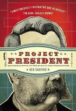 Project President : Bad Hair and Botox on the Road to the White House by Ben...