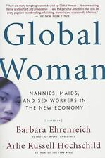 Global Woman: Nannies, Maids, and Sex Workers in the New Economy-ExLibrary