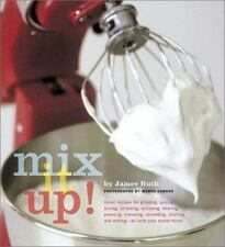 Mix It Up! Great Recipes to Make the Most of Your Stand Mixer Ruth, Jamee Paper