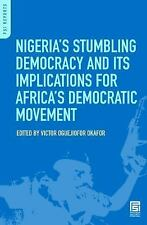 Nigeria's Stumbling Democracy and Its Implications for Africa's Democratic Movem