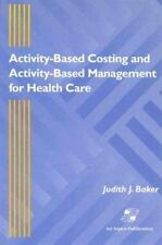 Activity-Based Costing and Activity-Based Management for Health Care by...