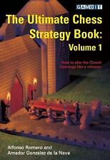 The Ultimate Chess Strategy Book Vol. 1 by Alfonso Romero and Amador Gonzalez...