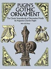 Pugin's Gothic Ornament: The Classic Sourcebook of Decorative Motifs w-ExLibrary