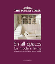 "The ""Sunday Times"" Small Spaces for Modern Living: Making the Most of Your Indoo"