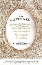 Empty Nest, The: 31 Parents Tell the Truth About Relationships, Love, and Freedo