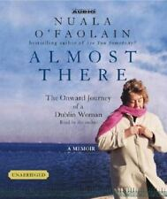 Almost There : The Onward Journey of a Dublin Woman by Nuala O'Faolain (2003,...