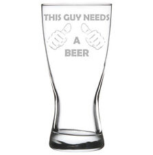 Beer Glass Pilsner Stein Mug Funny This Guy Needs A Beer