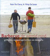 Peter De Clercq & Philip De Sutter : Barbecue de wereld rond