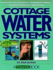 Cottage Water Systems: An Out-of-the-City Guide to Pumps, Plumbing, Wa-ExLibrary