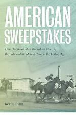 American Sweepstakes : How One Small State Bucked the Church, the Feds, and...