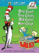 Cat in the Hat's Learning Library: One Cent, Two Cents, Old Cent, New Cent : All