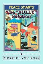 The Bully Solution by Merrie Lynn Ross (2012, Paperback)