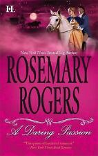 A Daring Passion by Rosemary Rogers (2007, Paperback)