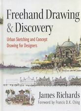 Freehand Drawing and Discovery : Urban Sketching and Concept Drawing for...
