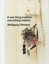 Wolfgang TILLMANS If one thing matters, everything matters Tate Publishing OOP