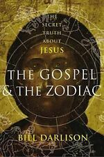 Gospel and the Zodiac: The Secret Truth about Jesus, Darlison, Bill, Acceptable