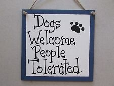 "DOGS welcome people tolerated Funny wood dog sign 6"" x 6"" blue  country cuties"