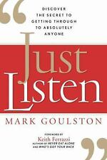 NEW - Just Listen: Discover the Secret to Getting Through to Absolutely Anyone