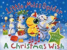 Little Miss Spider: A Christmas Wish by David Kirk (2001, Paperback)