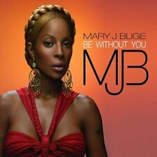 Mary J. Blige Be without you (Kendu/Show Love/Moto Blanco Vocal Mix/.. [Maxi-CD]