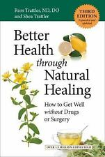 Better Health through Natural Healing, Third Edition: How to Get Well without Dr