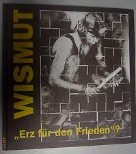 """SAG/SDAG Wismut """"ERZ für den Frieden ?"""" Firmengeschichte Aue Erzgebirge Uran"""