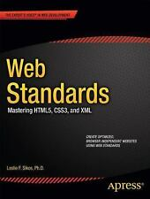 Web Standards : Mastering HTML5, CSS3, and XML by Leslie F. Sikos (2011,...