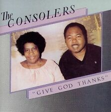Give God Thanks by The Consolers (CD, Mar-2004, Savoy Gospel)